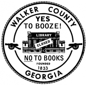 Walker County Seal / Yes To Booze No To Books